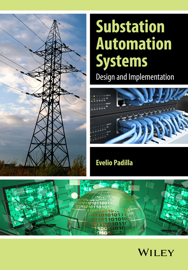 Evelio Padilla Substation Automation Systems. Design and Implementation цена