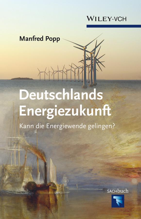 Manfred Popp Deutschlands Energiezukunft. Kann die Energiewende gelingen? anton marty die frage nach der geschichtlichen entwicklung des farbensinnes