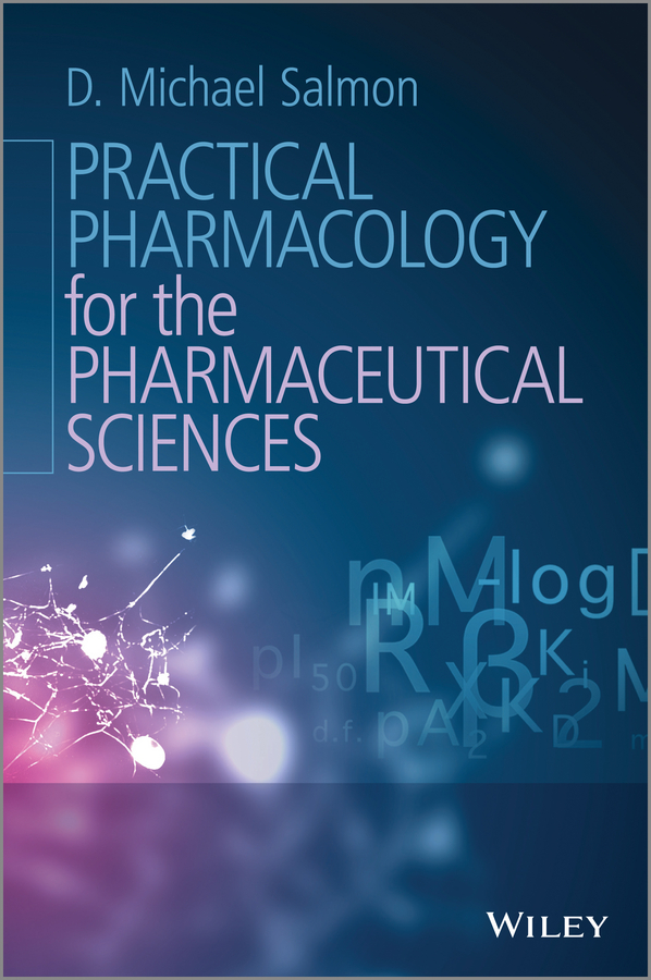 D. Salmon Michael Practical Pharmacology for the Pharmaceutical Sciences цена