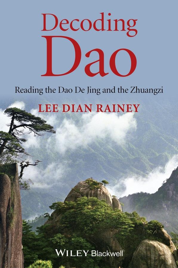 Фото - Lee Rainey Dian Decoding Dao. Reading the Dao De Jing (Tao Te Ching) and the Zhuangzi (Chuang Tzu) king lear the quarto and the folio texts