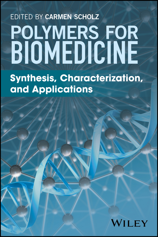 Carmen Scholz Polymers for Biomedicine. Synthesis, Characterization, and Applications все цены