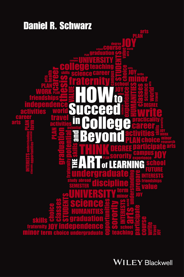 Daniel Schwarz R. How to Succeed in College and Beyond. The Art of Learning college adjustment during the freshman year