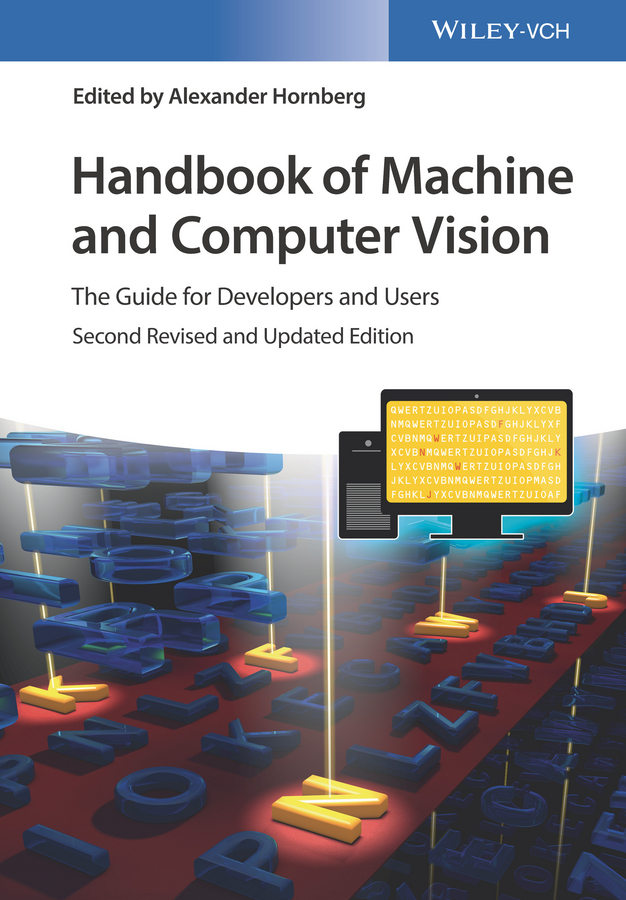 Alexander Hornberg Handbook of Machine and Computer Vision. The Guide for Developers and Users hqcam b w camera ccd chip ultra low light sony ccd 2090 405al machine vision without noise black and white industrial inspection