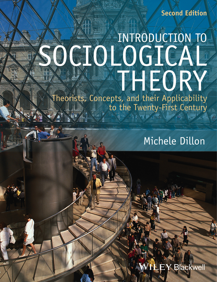 Michele Dillon Introduction to Sociological Theory. Theorists, Concepts, and their Applicability to the Twenty-First Century baciu george introduction to wireless localization with iphone sdk examples
