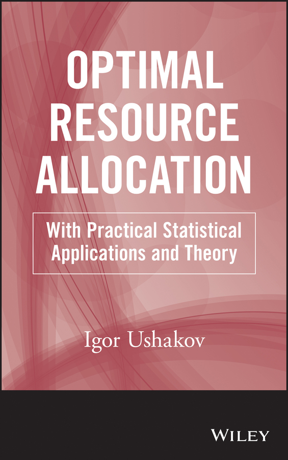 Igor Ushakov A. Optimal Resource Allocation. With Practical Statistical Applications and Theory kostadinov todor pavlov bistatic sar isar fsr theory algorithms and program implementation