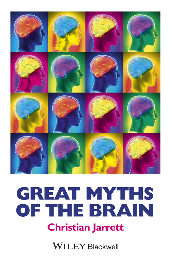 Christian Jarrett Great Myths of the Brain