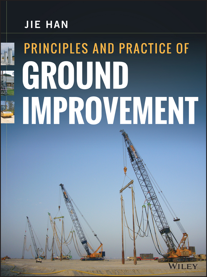 Jie Han Principles and Practice of Ground Improvement
