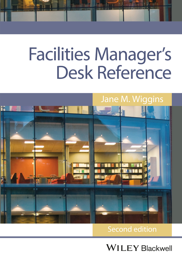 Jane Wiggins M. Facilities Manager's Desk Reference