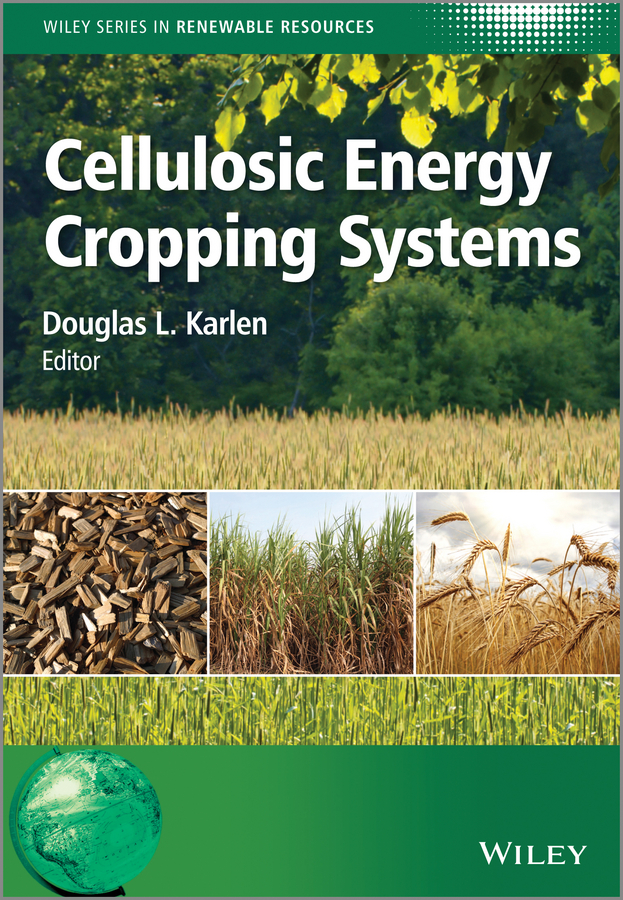 Фото - Douglas Karlen L. Cellulosic Energy Cropping Systems hae soo kwak nano and microencapsulation for foods