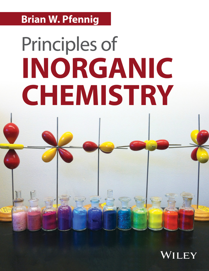Brian Pfennig W. Principles of Inorganic Chemistry segal study guide for chemistry – experiment a nd theory