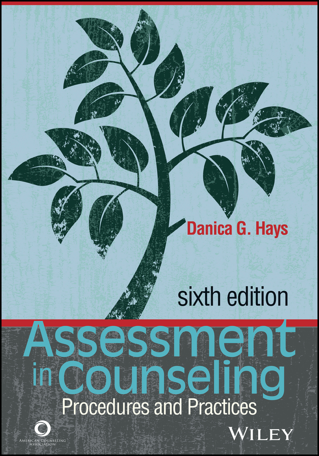 Danica Hays G. Assessment in Counseling. Procedures and Practices
