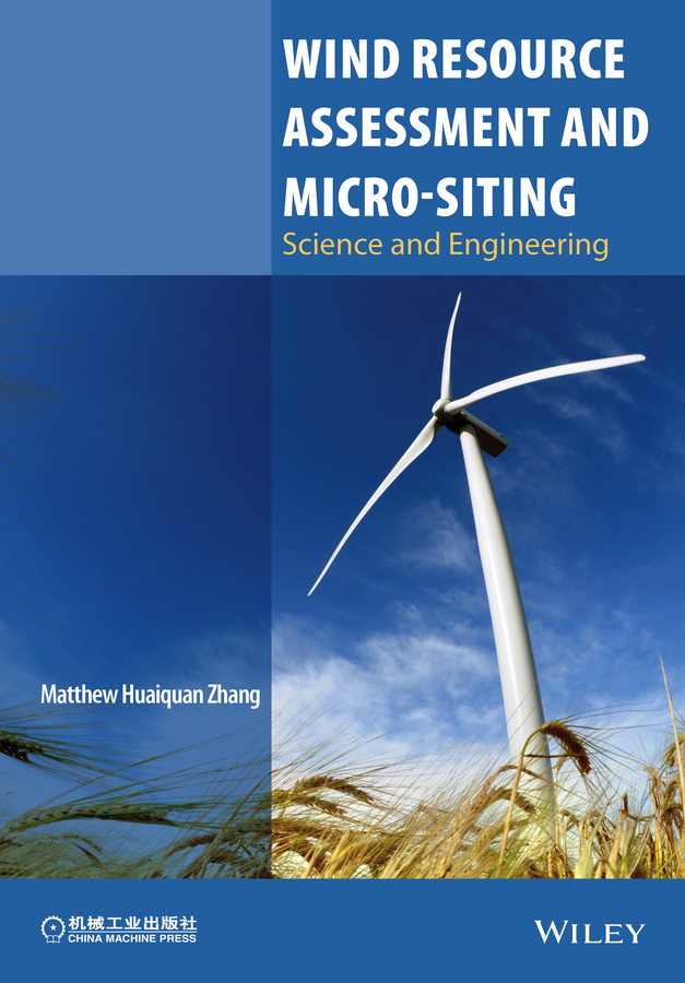 Matthew Zhang Huaiquan Wind Resource Assessment and Micro-siting. Science and Engineering