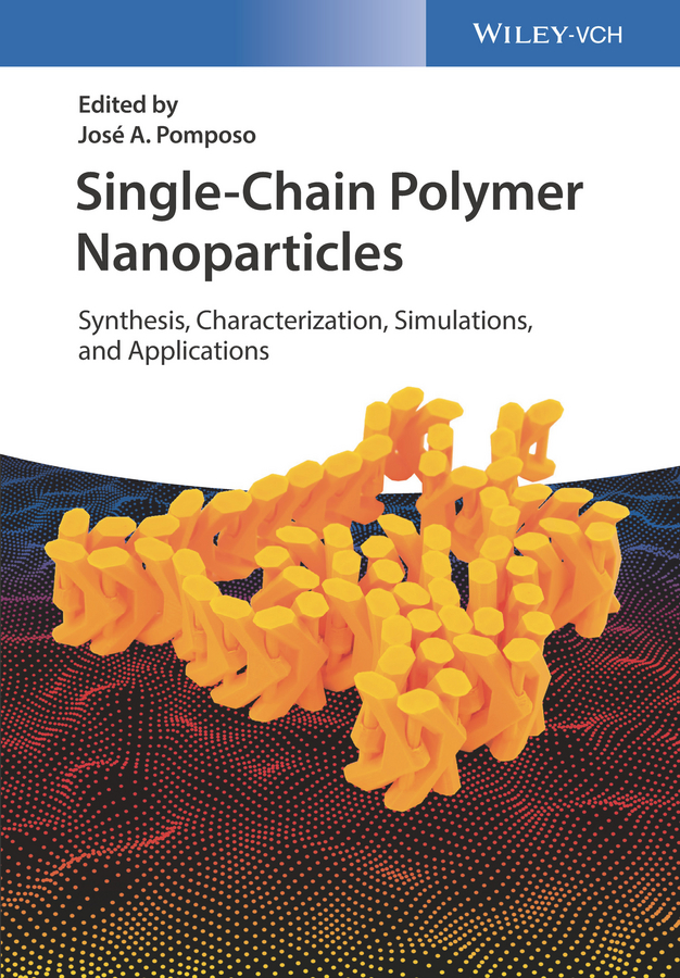 José Pomposo A. Single-Chain Polymer Nanoparticles. Synthesis, Characterization, Simulations, and Applications vikas mittal characterization techniques for polymer nanocomposites
