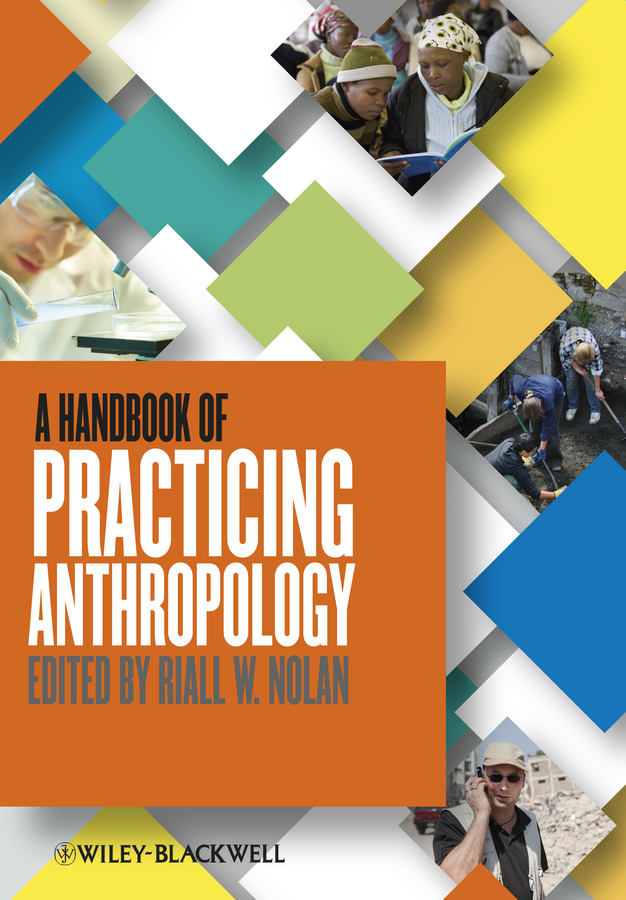 Riall Nolan A Handbook of Practicing Anthropology order and disorder anthropological perspectives
