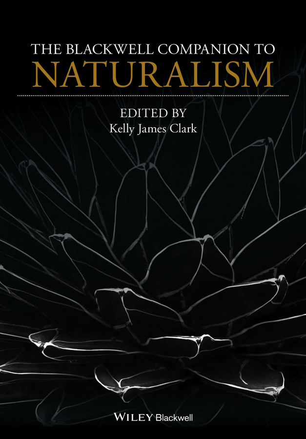 Kelly Clark James The Blackwell Companion to Naturalism цена
