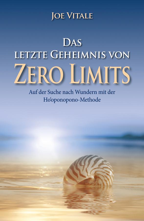 Joe Vitale Das letzte Geheimnis von Zero Limits. Auf der Suche nach Wundern mit der Ho'oponopono-Methode c graupner zweierlei bitt ich von dir gwv 1123 33