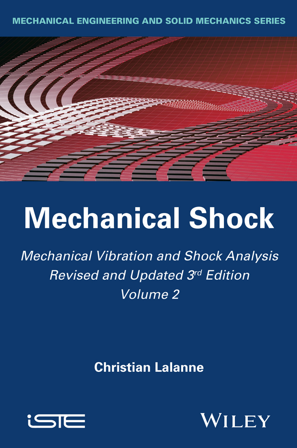 Фото - Christian Lalanne Mechanical Vibration and Shock Analysis, Mechanical Shock agent based snort in distributed environment