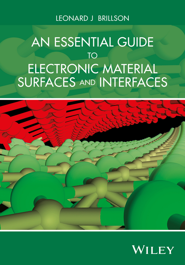 Фото - Leonard Brillson J. An Essential Guide to Electronic Material Surfaces and Interfaces leonard brillson j surfaces and interfaces of electronic materials