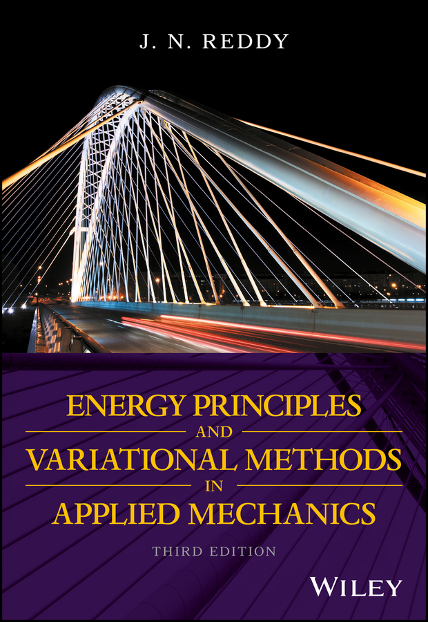 J. Reddy N. Energy Principles and Variational Methods in Applied Mechanics