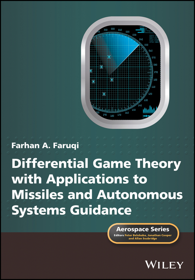 Farhan Faruqi A. Differential Game Theory with Applications to Missiles and Autonomous Systems Guidance