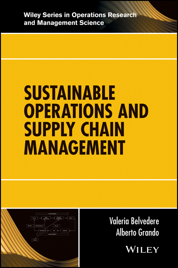 Valeria Belvedere Sustainable Operations and Supply Chain Management daniel stanton supply chain management for dummies