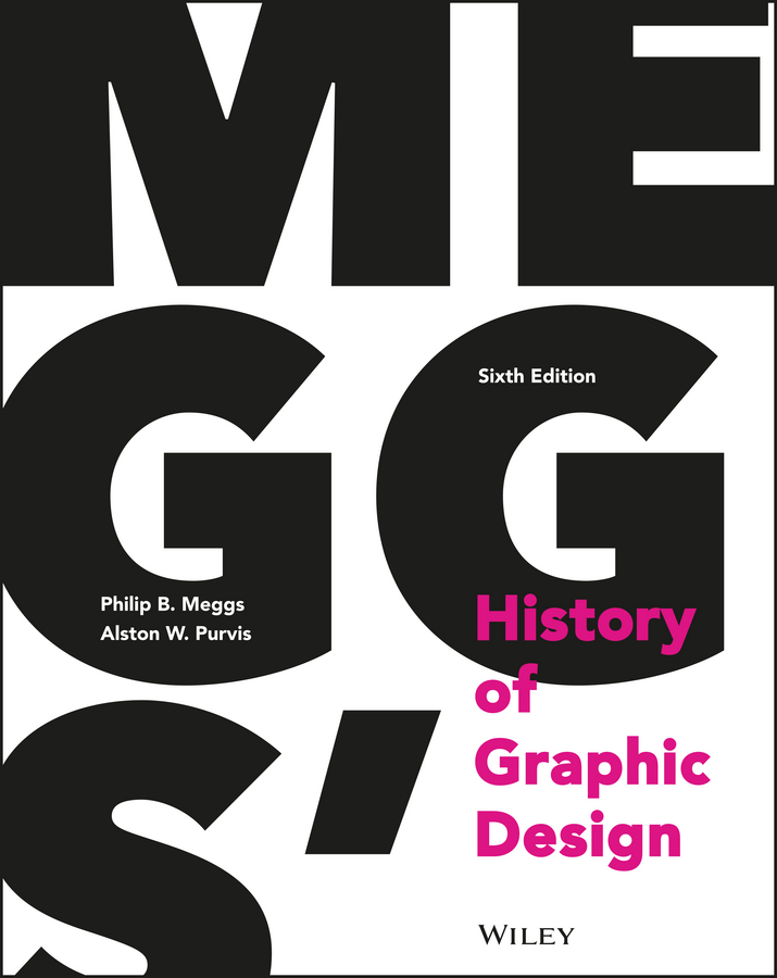 Alston Purvis W. Meggs' History of Graphic Design the graphic work
