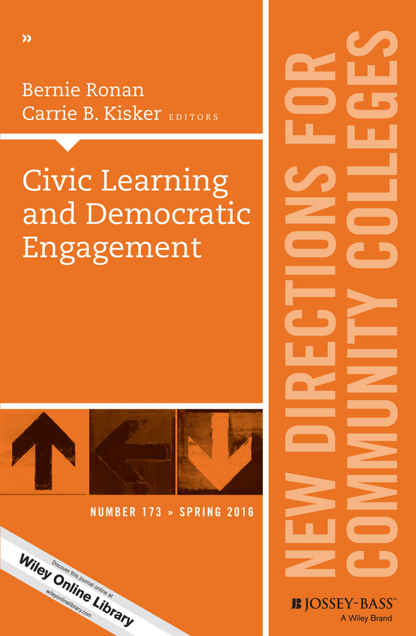 Bernie Ronan Civic Learning and Democratic Engagement. New Directions for Community Colleges, Number 173 все цены