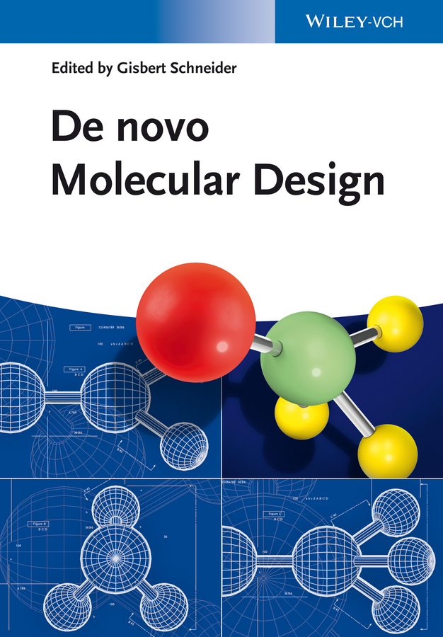 Gisbert Schneider De novo Molecular Design sandra gemma structure based design of drugs and other bioactive molecules tools and strategies
