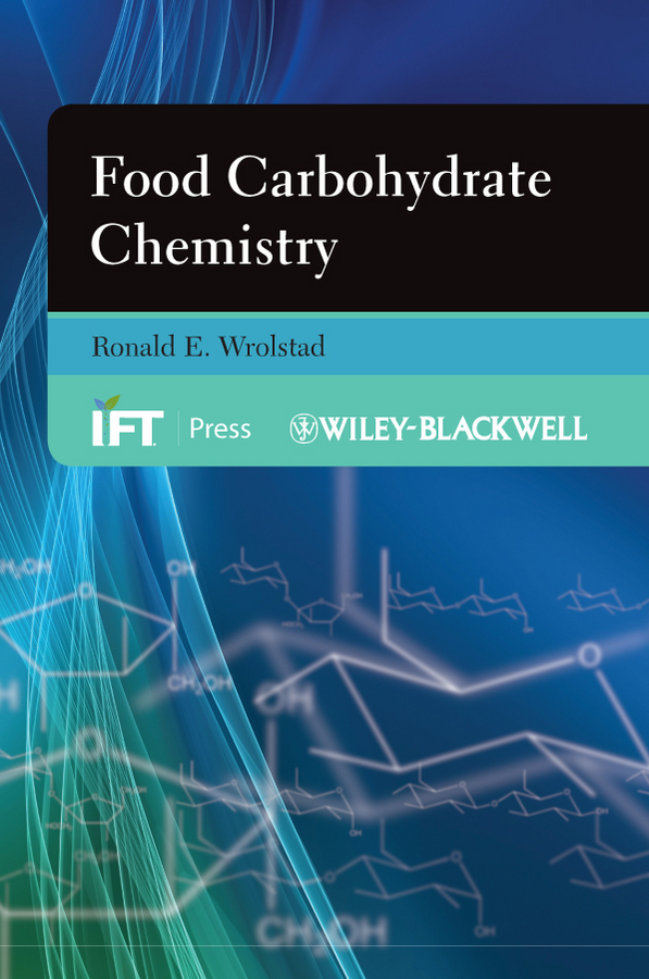 Ronald Wrolstad E. Food Carbohydrate Chemistry kurt kolasinski w physical chemistry how chemistry works