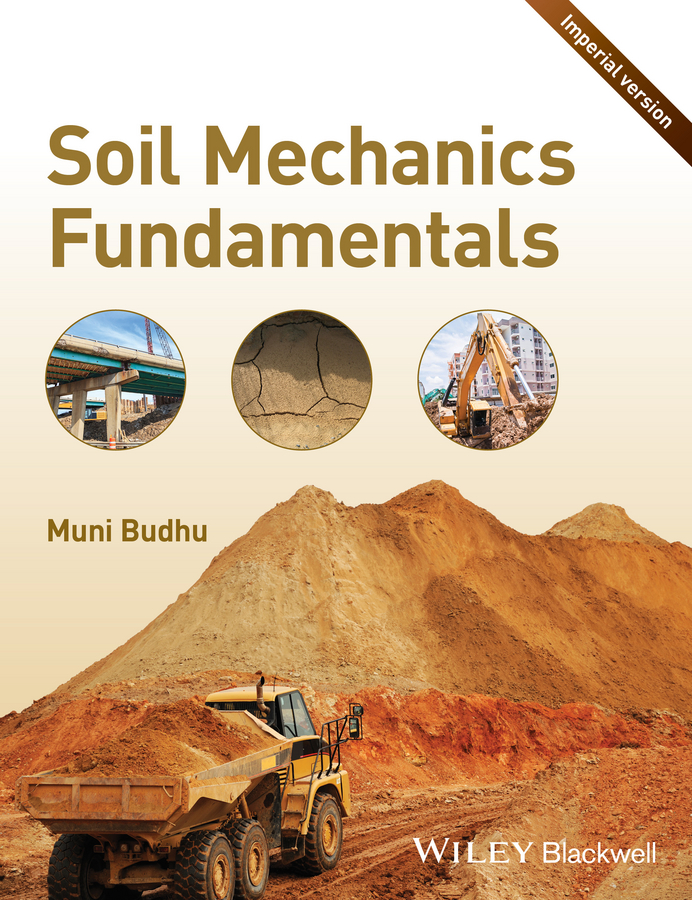 Muni Budhu Soil Mechanics Fundamentals (Imperial Version) soil mechanics and foundations