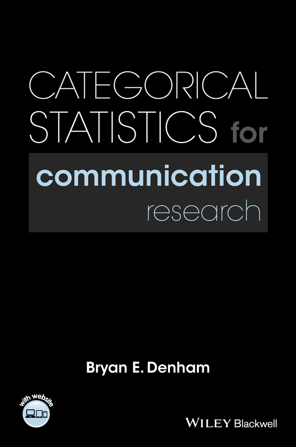 Фото - Bryan Denham E. Categorical Statistics for Communication Research hae soo kwak nano and microencapsulation for foods