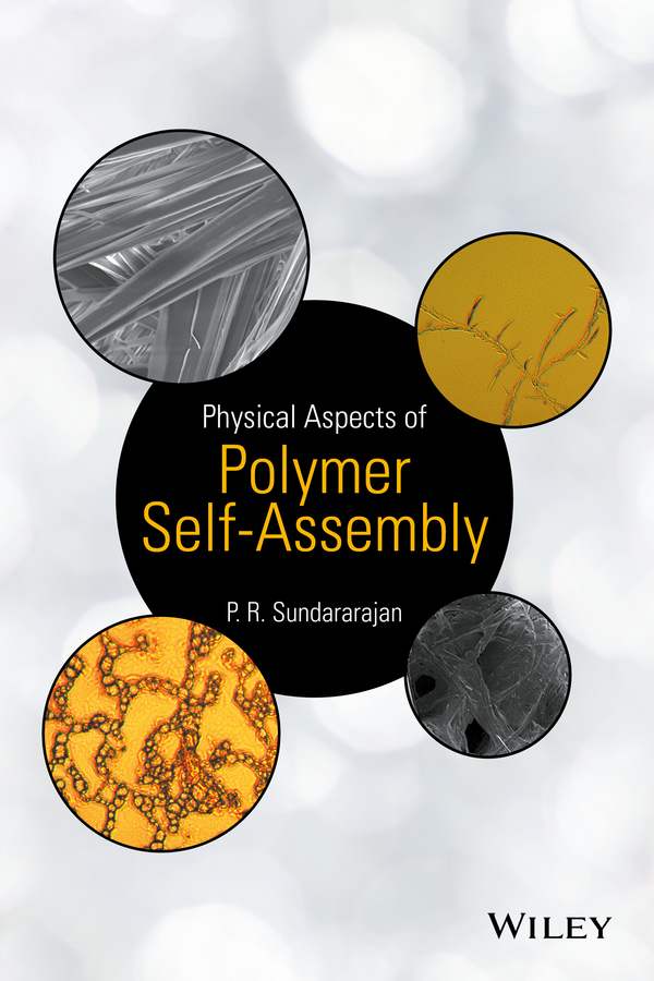 P. Sundararajan R. Physical Aspects of Polymer Self-Assembly polystyrene based block copolymers and blends