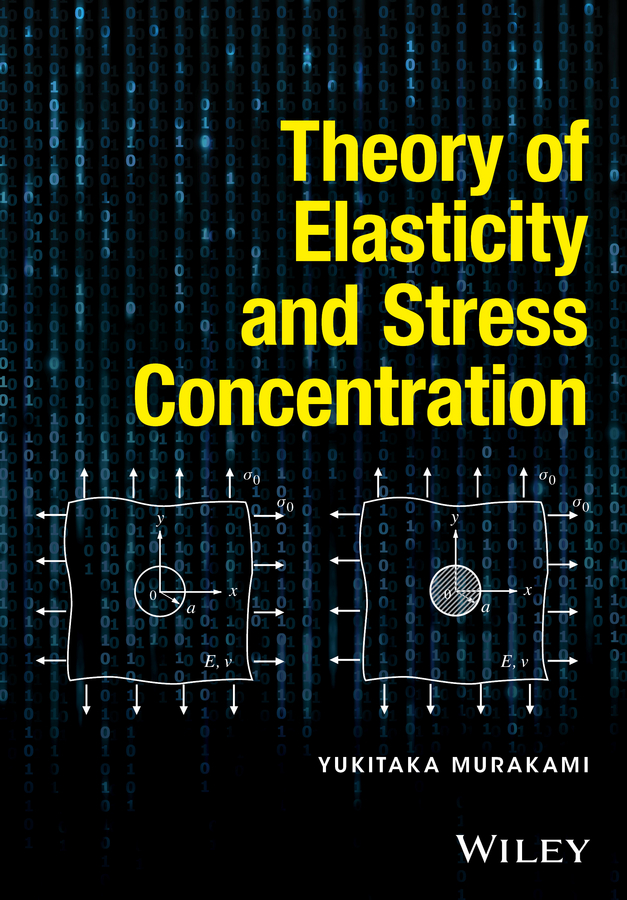 Yukitaka Murakami Theory of Elasticity and Stress Concentration experimental and simulation study for stress concentration factor