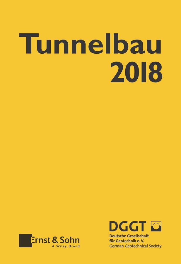 Deutsche Gesellschaft für Geotechnik e.V. / German Geotechnical Society Taschenbuch für den Tunnelbau 2018