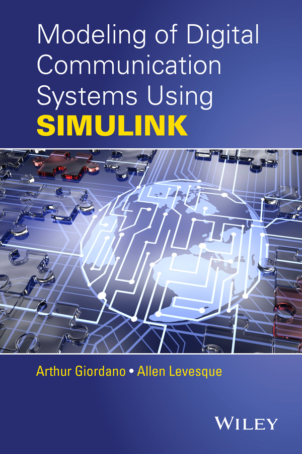 Allen Levesque H. Modeling of Digital Communication Systems Using SIMULINK mehmet safak digital communications