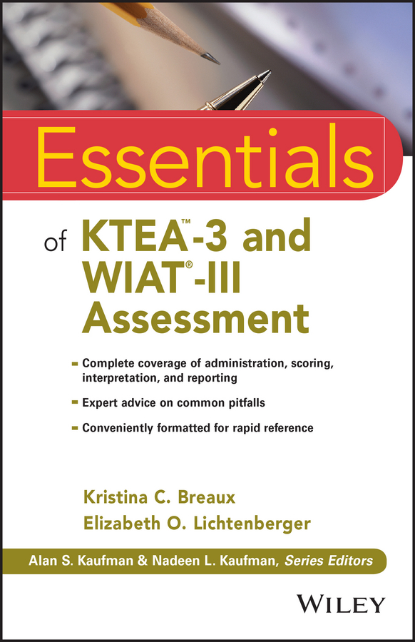 Elizabeth Lichtenberger O. Essentials of KTEA-3 and WIAT-III Assessment michael chernick r the essentials of biostatistics for physicians nurses and clinicians