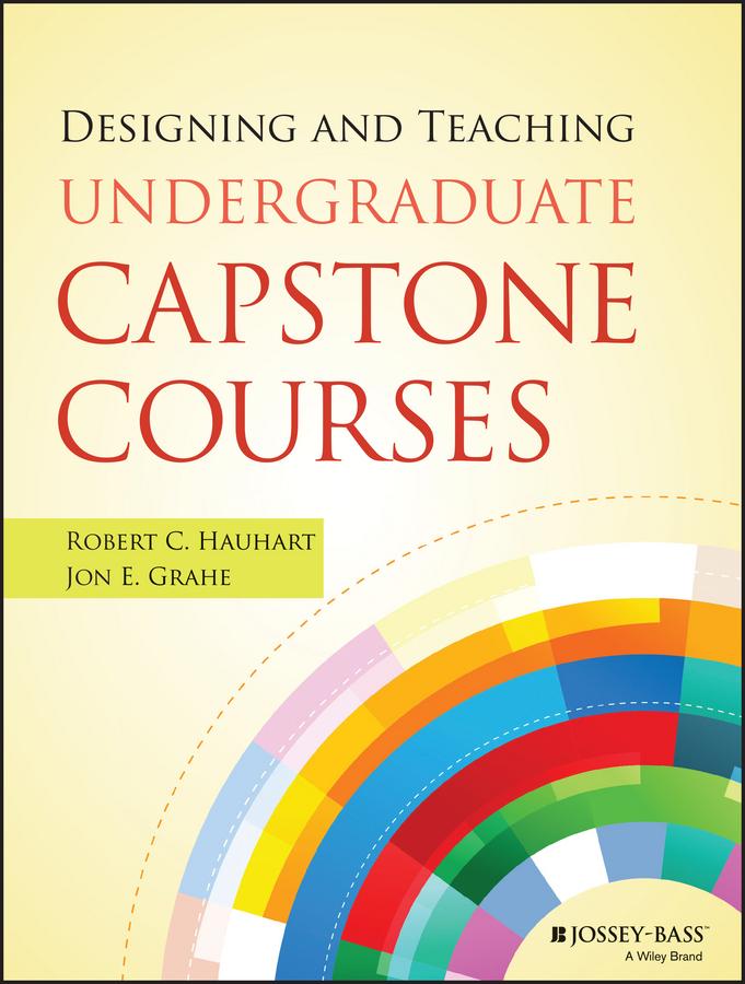 Robert Hauhart C. Designing and Teaching Undergraduate Capstone Courses capstone