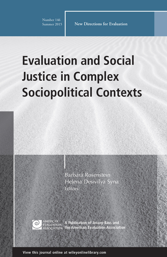 Barbara Rosenstein Evaluation and Social Justice in Complex Sociopolitical Contexts. New Directions for Evaluation, Number 146 social capital a group performance evaluation page 9