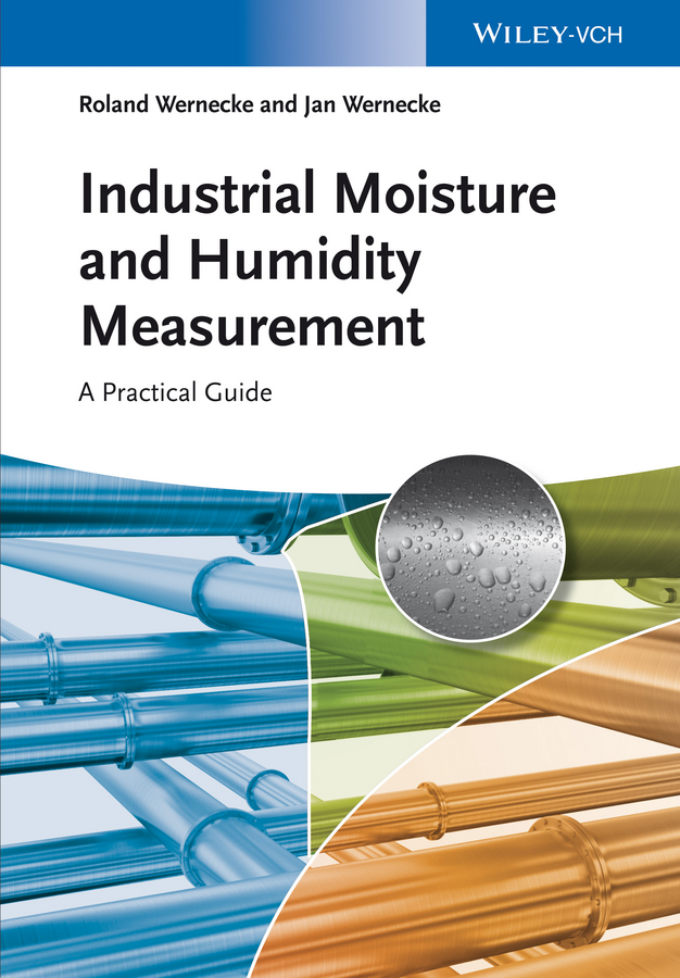 Roland Wernecke Industrial Moisture and Humidity Measurement. A Practical Guide bendix carstensen comparing clinical measurement methods a practical guide