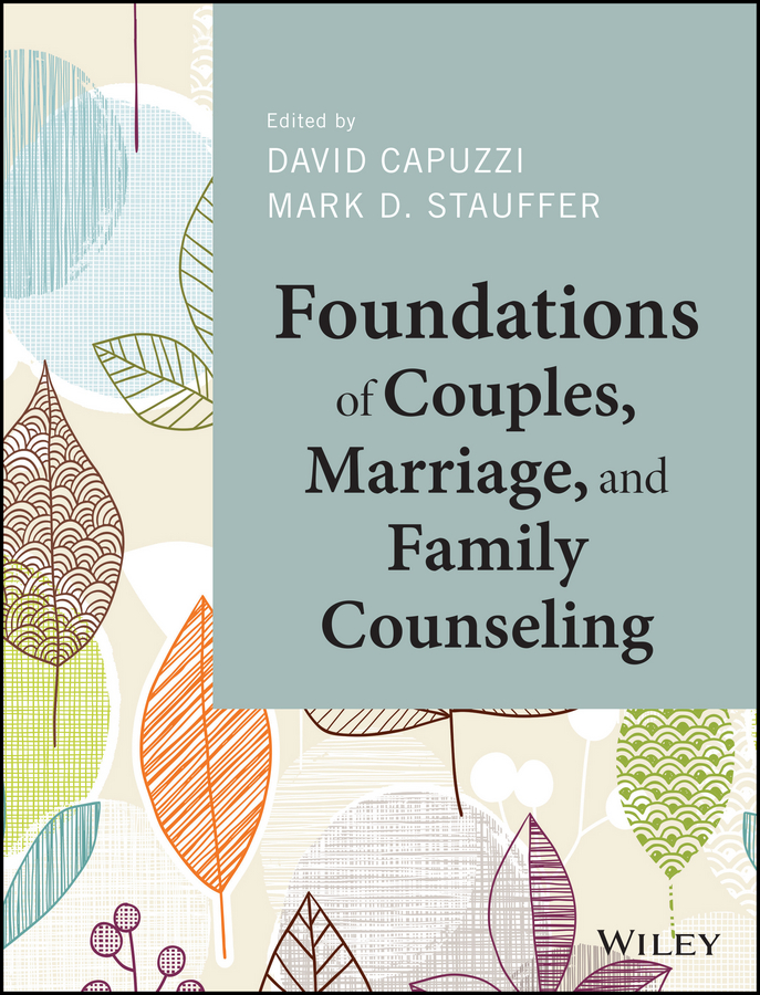 David Capuzzi Foundations of Couples, Marriage, and Family Counseling angela henderson c family theories foundations and applications