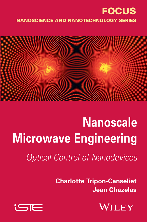 Charlotte Tripon-Canseliet Nanoscale Microwave Engineering. Optical Control of Nanodevices
