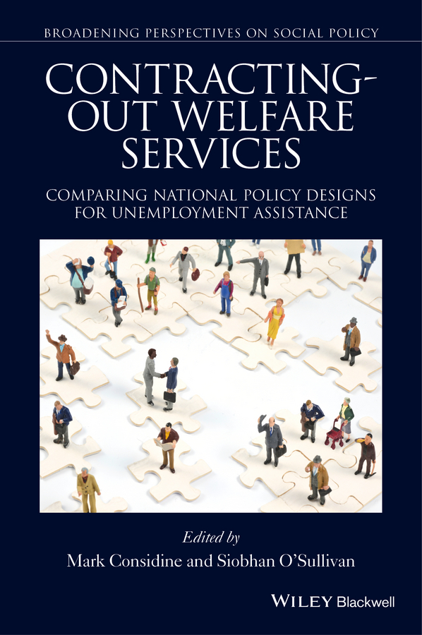 Mark Considine Contracting-out Welfare Services. Comparing National Policy Designs for Unemployment Assistance