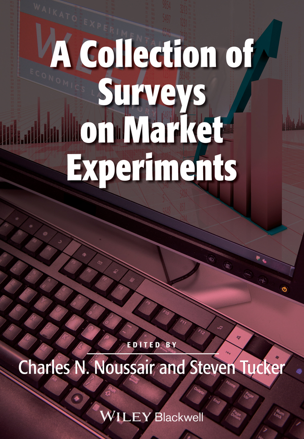 Steven Tucker A Collection of Surveys on Market Experiments