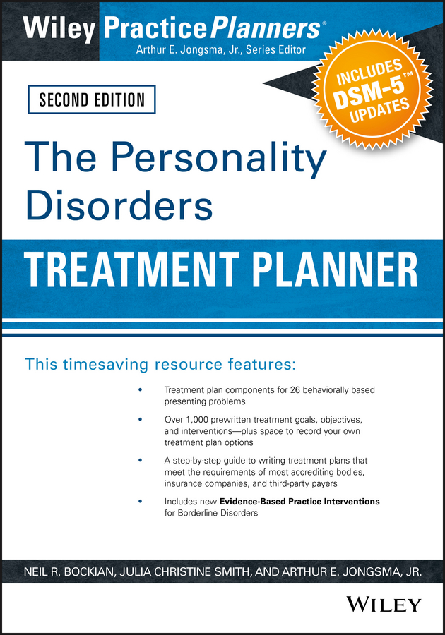Arthur E. Jongsma, Jr. The Personality Disorders Treatment Planner: Includes DSM-5 Updates