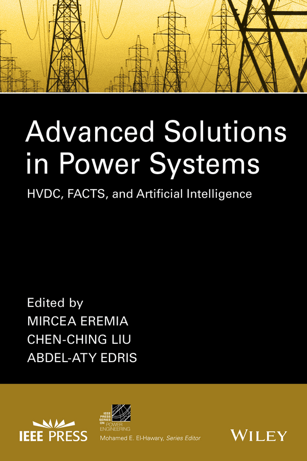 лучшая цена Mircea Eremia Advanced Solutions in Power Systems. HVDC, FACTS, and Artificial Intelligence