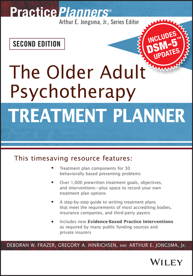 Arthur E. Jongsma, Jr. The Older Adult Psychotherapy Treatment Planner, with DSM-5 Updates, 2nd Edition