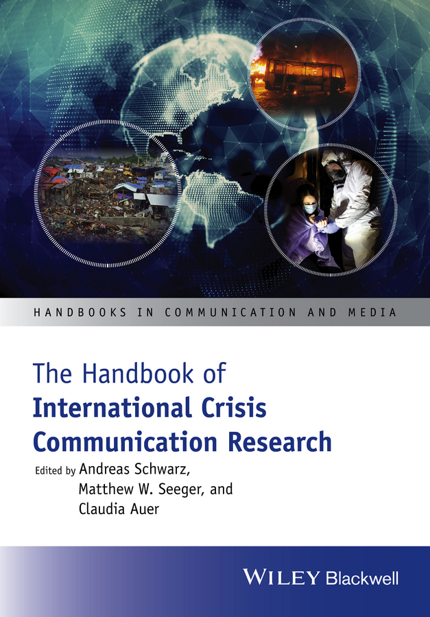 Andreas Schwarz The Handbook of International Crisis Communication Research seeger matthew w theorizing crisis communication