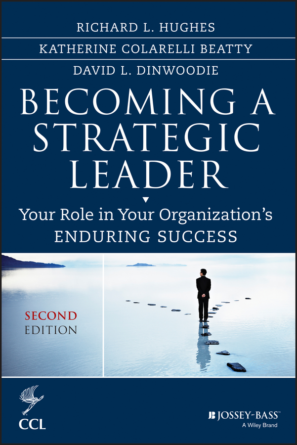 David Dinwoodie Becoming a Strategic Leader. Your Role in Your Organization's Enduring Success lyle yorks strategic it best practices for managers and executives