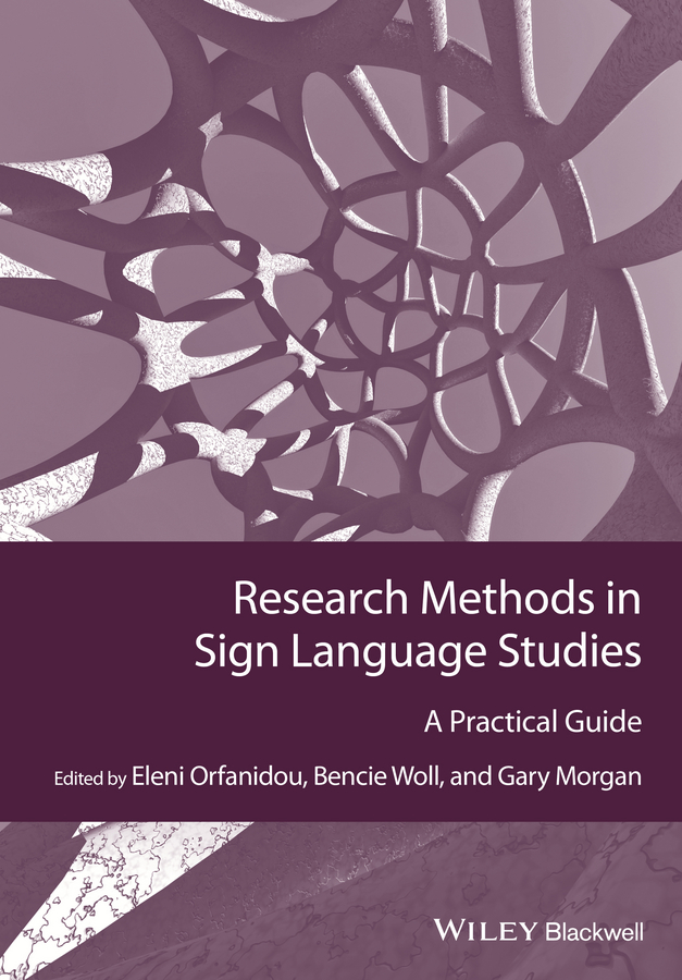 Gary Morgan Research Methods in Sign Language Studies. A Practical Guide erika hoff research methods in child language a practical guide isbn 9781444344004