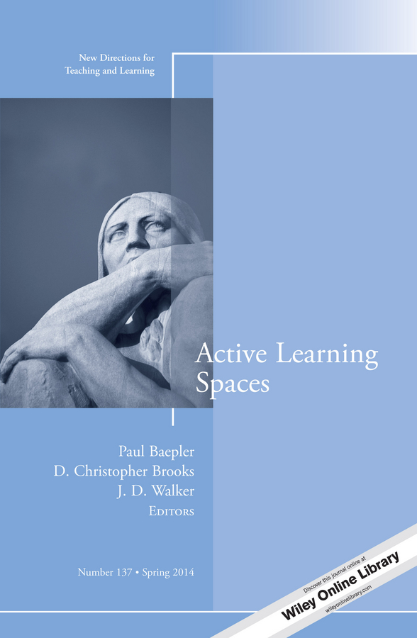 Paul Baepler Active Learning Spaces. New Directions for Teaching and Learning, Number 137 цена в Москве и Питере